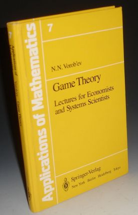 Game Theory, Lectures for Economists and Systems Scientists. N. N. Vorob'ev
