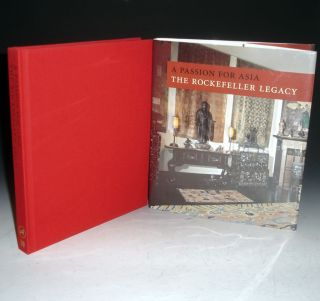 A Passion for Asia: The Rockerfeller Legacy. a Publication in Celebration of the 50th Anniversary...