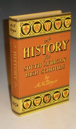 HISTORY FOR SOUTH AFRICAN HIGH SCHOOLS. A. N. Boyce, A. A. Telford.