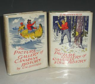 The Pictrue Gallery of Canadian History (2 volumes). C. W. Jefferys