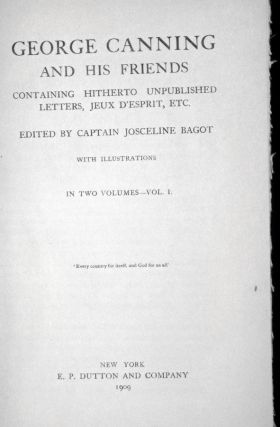 George Canning and His Friends Containing Hitherto Unpublished Letters, Jeux d'Esprit, Etc.(2 Vols.)