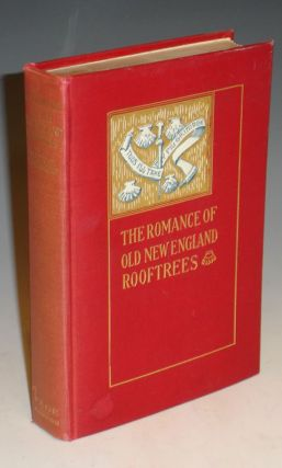 ROMANCE OF OLD NEW ENGLAND ROOFTREES. Mary Caroline Crawford