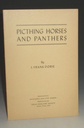Picthing Horses and Panthers. J. Frank Dobie.