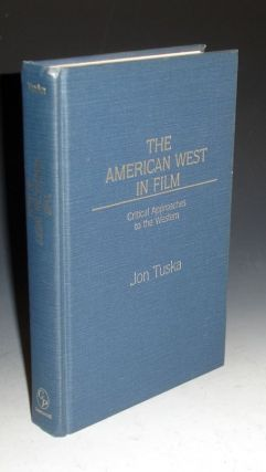The American West In film-Critical Approaches to the Western. Jon Tuska.