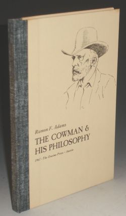 The Cowman & His Philosophy. Ramon F. Adams