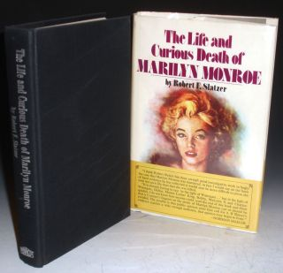 The Life and Curious Death of Marilyn Monroe. Robert F. Slatzer.