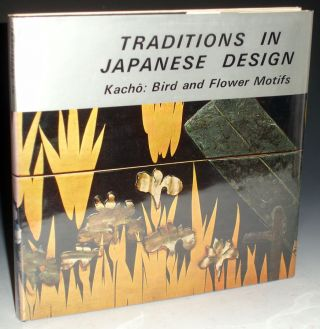 Traditions in Japanese Design. Kacho: Bird and Flower Motifs