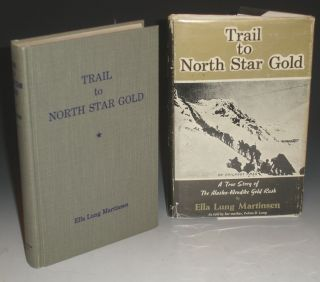 "Trail to the North Star, a Sequel to ""Black Sand and Gold"". True Story of the Alaska-Klondike..."