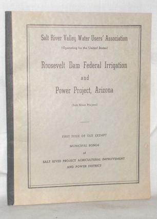 Roosevelt Dam Federal Irrigation and Power Project, Arizona (Salt River Project). First Issue of...
