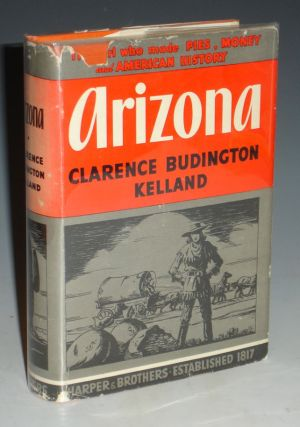 Arizona. Clarence Budington Kelland
