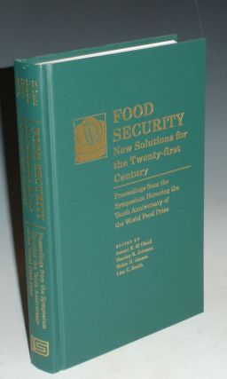 Food Security. New Solutions for the Twenty-First Century. Proceedings from the Symposium...