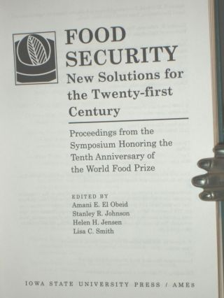 Food Security. New Solutions for the Twenty-First Century. Proceedings from the Symposium Honoring the Tenth Anniversary of the World Food Prize.