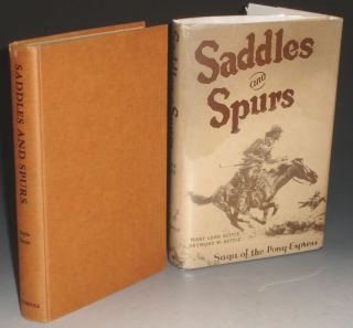 Saddles and Spurs. Saga of the Pony Express. Mary Lund Settle, Raymond W. Settle