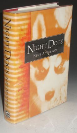 Night Dogs. Kent Anderson.