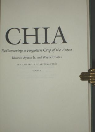 Chia. Rediscovering a Forgotten Crop of the Aztecs