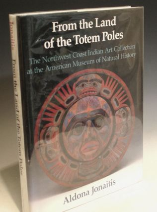 From the Land of the Totem Poles: The Northwest Coast Indian Art Collection of the American...