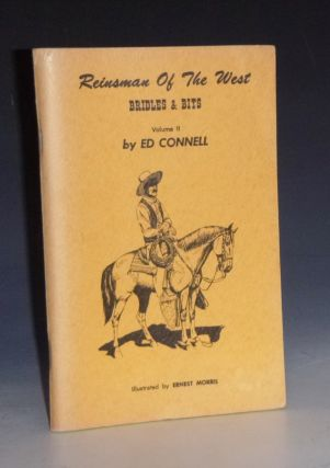 Reinsmen of the West: Bridles & Bits, (Volume II). Ed Connell