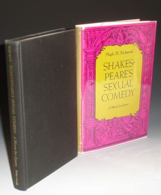 Shakespear's Sexual Comedy: A Mirror for Lovers. Hugh M. Richmond