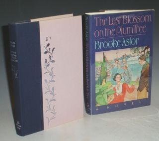 The Last Blossom on the Plum Tree: A Period Piece. Brooke Astor