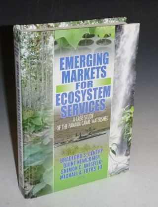 Emerging Markets for Ecosystems Services; a Case Study of the Panama Canal Watershed. Braqford...