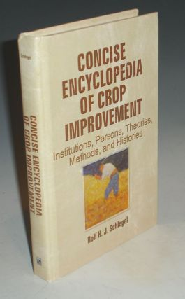 Concise Encyclopedia of Crop Development; Institutions, Persons, Theories, Methods and Histories....