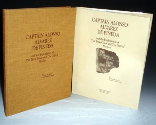 Captain Alonso Alvarez De Pineda and the Exploration of the Texas Coast and the Gulf of Mexico....
