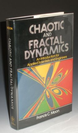 Chaotic and Fractal Dynamics: An Introduction for Applied Scientists and Engineers. Francis C. Moon