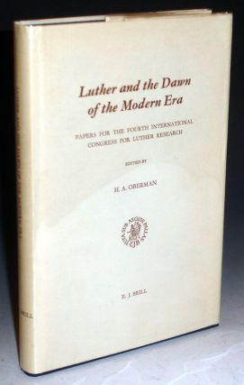 Luther and the Dawn of the Modern Era; Papers for the Fourth Congress for Luther Research. Heiko...