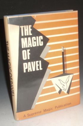 The Magic of Pavel; a Collection of Some Forty Tricks Using Silk Hankerchiefs; Ropes, Cards, Bottles and Other Objects, Plus the Author's Philosophy Regarding the Creation of Original Magic