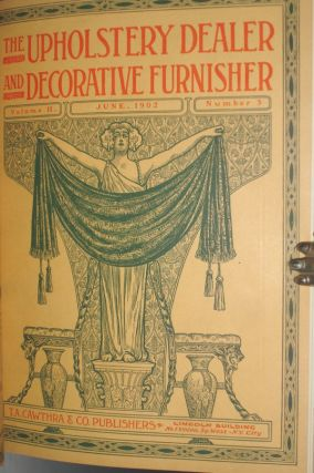 The Upholstery Dealer and Decorative Furnisher, Volume II, April 1902. Number 1-6