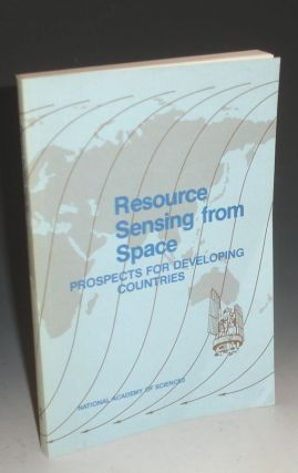 Resource Sensing from Space; Prospects for Developing Countries; Report of the Ad Hoc Committee...