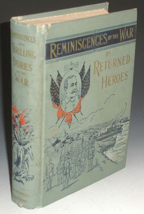 Reminiscences and Thrilling Stories of the War By Returned Heroes. James Rankin Young