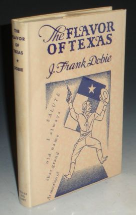 The Flavor of Texas. J. Frank Dobie.
