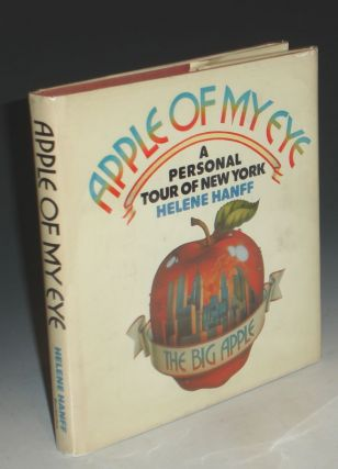 Apple of My Eye; a Personal tour of New York. Helene Hanff