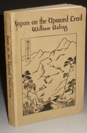 Japan on the Upward Trail. William Axling