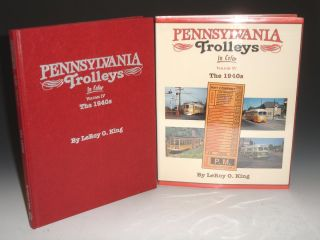 Pennsylvania Trolleys in Color, Vol IV, THE 1940'S. Leroy O. King