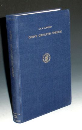 God's Created Speech; a Study in the Speculative Theology of the Mu'tzili Qadi l-Quadat Abu...