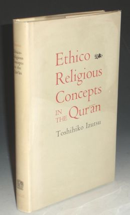 Ethico-religious Concepts in the Qur'an. Toshihiko Izutsu.