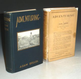 Adventuring, a Story of a Trip Around the World with Big Game Hunting in Africa and India. Adam...