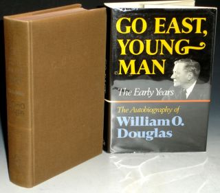 Go East, Young Man: The Early Years (signed By the author). Willliam O. Douglas
