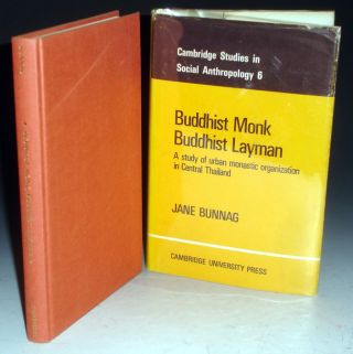 Buddhist Monk, Buddhist Layman: A Study of Urban Monastic Organization in Central Thailand. Jane...