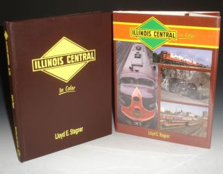 Illinois Central: In Color. Lloyd E. Stagner