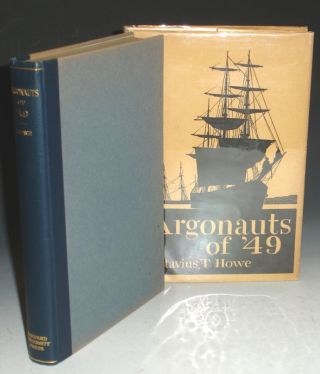 Argonauts of '49, History and Adventures of the Emigrant Companies from Massachusetts 1849-1850....