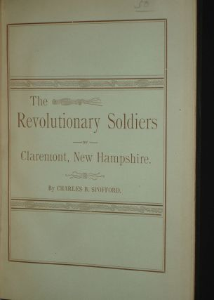 Soldiers of the Revolution, Who Enlisted from, or Afterwards lived in Claremont, New Hampshire;...