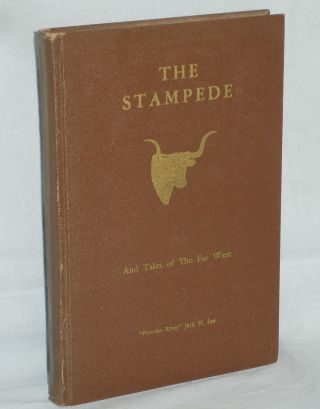 The Stampede and Tales of the Far West (Inscribed By Power River Jack to Oscar Strobel. Jack...