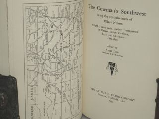The Cowman's Southwest; Being the Reminiscences of Oliver Nelson, Freighter, Camp Cook Cowboy, frontiersman in Kansas, Indian Territory, Texas and Oklahoma, 1878-1893 ( (Western Frontier Series, IV)