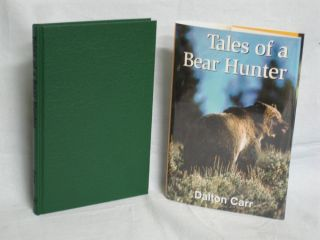 Tales of a Bear Hunter. Dalton Carr