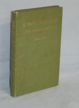 A Man's Vengeance and Other Poems (inscribed to Arthur Quiller Couch). George Barlow.