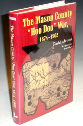 "The Mason County ""Hoo Doo"" War, 1874-1902. David Alan Johnson."