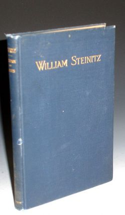 A Memorial to William Steinitz; Containing a Selection of His Games Chronologically Arranged with...